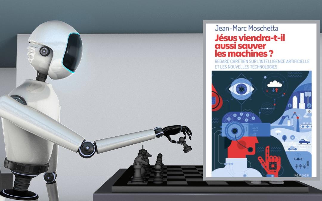 Jésus viendra-t-il aussi sauver les machines ?