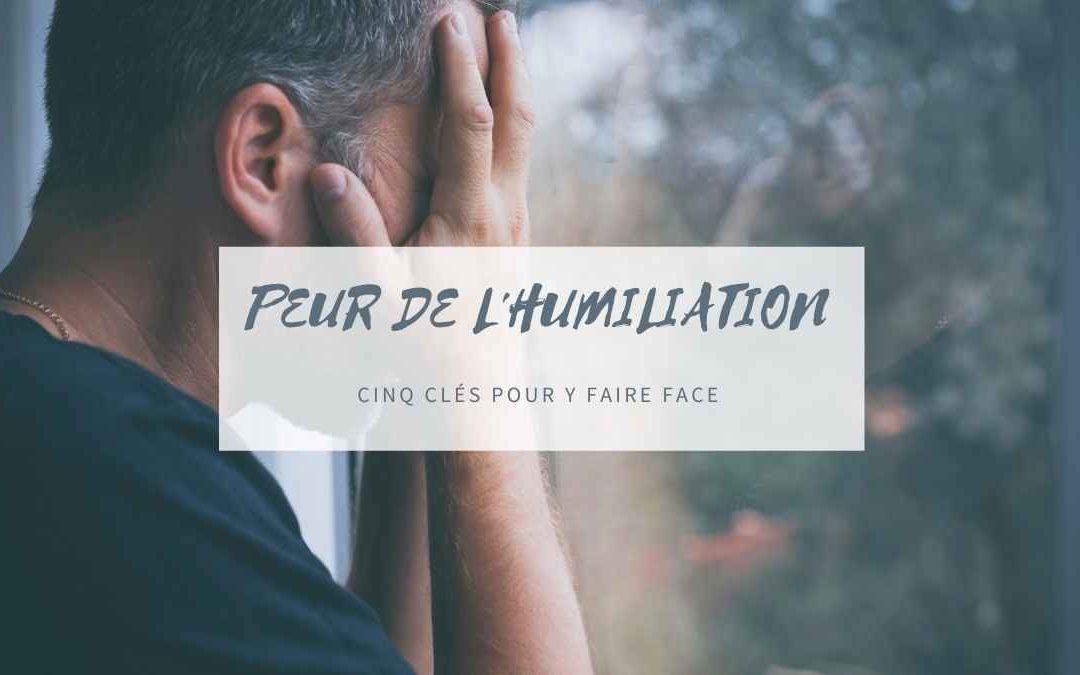 Vaincre sa peur de l'humiliation